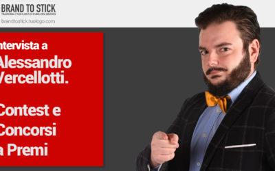 Intervista a: ALESSANDRO VERCELLOTTI. Contest e concorsi a premi.